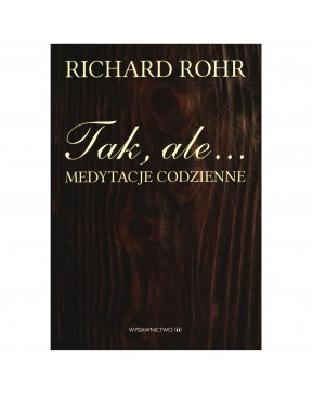 Richard Rohr - Tak, ale.....