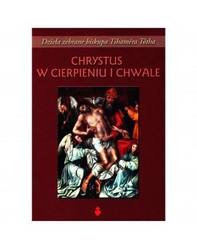Bp Tihamér Toth - Chrystus...