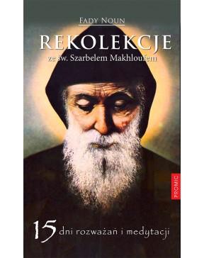Rekolekcje ze św. Szarbelem...