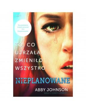 Abby Johnson - Nieplanowane