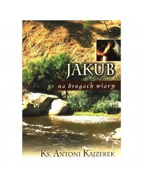 Ks. Antoni Kajzerek - Jakub...